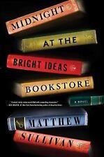 Midnight at the Bright Ideas Bookstore :  Matthew Sullivan (2017, Hardback)