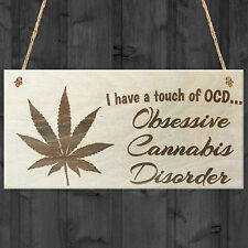 Obsessive Cannabis Disorder Novelty Wooden Hanging Plaque Funny Joke Gift Sign