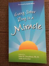 Every Sober Day Is a Miracle by John R. Cheydleur and Ed Forster