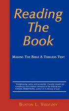 Reading the Book: Making the Bible a Timeless Text: By Visotzky, Burton L