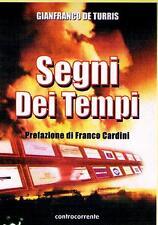 Gianfranco De Turris  -  SEGNI  DEI  TEMPI
