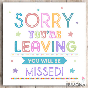 Sorry Your Leaving Card New Job Good Luck Work Colleagues You're Leaving Card