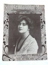 IN THE VALLEY OF THE MOON CHARLOTTE WALKER ANTIQUE SHEET MUSIC 1915 SIGNED
