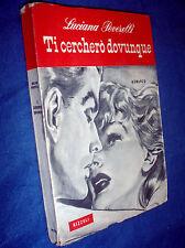 Ti cercherò dovunque : romanzo / Luciana Peverelli