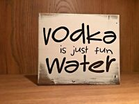 Rustic Wood Bar Sign VODKA IS JUST FUN WATER home decor funny, kitchen, humor