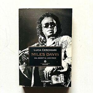 Luca Cerchiari Miles Davis Dal bebop al jazz-rock Oscar Mondadori 2001