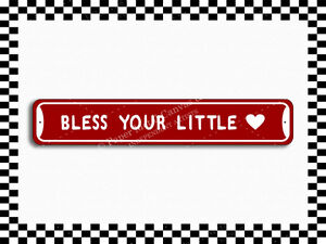 (SA-1548) Bless Your Little Heart Valentine's Day Novelty Street Sign 3x18 Me...