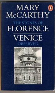 The Stones of Florence and Venice Observed : Mary McCarthy