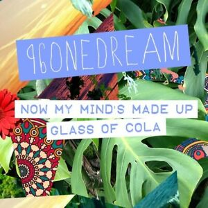 96OneDream – Now My Mind's Made Up / Glass Of Cola (NEW CASSETTE)