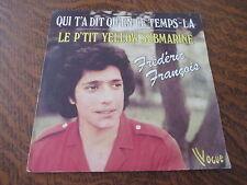 45 tours frederic francois qui t'a dit qu'en ce temps-la