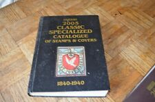 Scott 2005 Classic Specialized Catalogue of Stamps & Covers 1840-1940