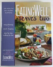 EatingWell: Eating Well Serves Two : 150 Healthy in a Hurry Suppers  by Jim Rom…