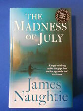 JAMES NAUGHTIE: THE MADNESS OF JULY: FIRST EDITION FIRST PRINT: PRISTINE