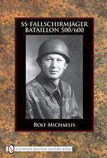 SS FALLSCHIRMJAGER BATTALION 500/600 ROLF MICHAELIS