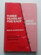 Three Years at the East-West Divide Ronald Reagan Jimmy Carter Max M. Kampelman
