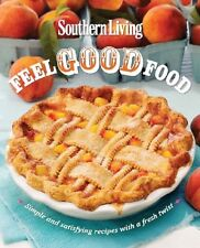 Cook Book - Southern Living Feel Good Food : Simple and Satisfying Recipes