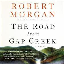 The Road from Gap Creek by Robert Morgan (2013, Compact Disc, Unabridged edition