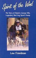 Spirit of the Wind: The Story of Alaska's George Attla, Legendary Sled Dog Sp...