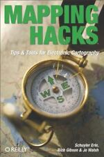 Mapping Hacks: Tips and Tools for Electronic Cartography by Jo Walsh (Paperback)