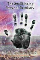 Spellbinding Power of Palmistry, Paperback by Fincham, Johnny, Brand New, Fre...