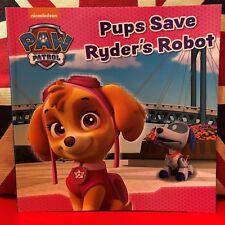 Nickelodeon PAW Patrol Pups Save Ryder's Robot.  (Paperback, 2016). New Book