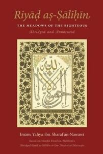 Riyad As-Salihin: The Meadows of the Righteous  (Abridged And Annotated)