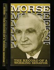 Morse The Record of a Working Senator 1968 Re-Elect Wayne Morse Committee