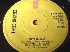 "THE THREE DEGREES - DIRTY OL MAN     7"" VINYL"