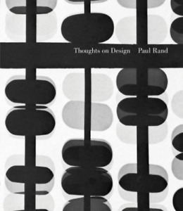 Rand, paul (art)/bierut, m.... - thoughts on design book new