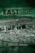Eastside by Garrison Johnson (2011, Paperback)