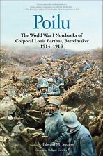 Poilu : The World War I Notebooks of Corporal Louis Barthas, Barrelmaker, 1914-1