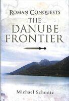 Roman Conquests: The Danube Frontier by Michael Schmitz 9781848848245