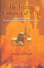 The Islamic Conquest Of Syria - A Translation of Futuhushaam (HB)