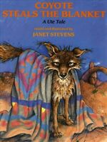 Coyote Steals the Blanket : A Ute Tale, Paperback by Stevens, Janet, Brand Ne...