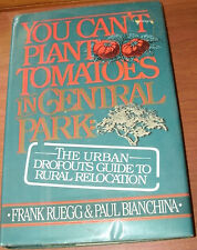 YOU CAN'T PLANT TOMATOES IN CENTRAL PARK by RUEGG/BIANC
