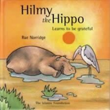 Hilmy The Hippo Learns To Be Grateful By Rae Norridge Islamic Books Children