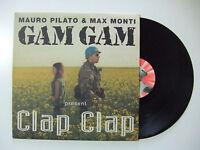 """Gam Gam / Mauro Pilato & Max Monti – Clap Clap - Disco Mix 12"""" Vinile ITALIA"""
