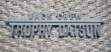 "Vintage ""Jack Crew Trophy Datsun"" Fender Nameplate Metal Badge Car Old Rare"