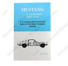 Mustang By The Numbers 1967- 1973 Kevin Marti Production Facts Options Engine