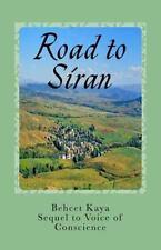 Road to Siran : Erin's Story by Behcet Kaya (2014, Paperback)