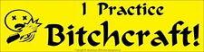 BUMPER STICKER: I PRACTICE BITCHCRAFT Wicca Witch Pagan Goth