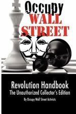Occupy Wall Street Revolution Handbook: Unauthorized Collector's Edition (Paperb