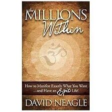 Millions Within: How to Manifest Exactly What You Want.and Have an Epic...