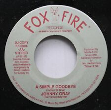 Country Nm! 45 Johnny Gray - A Simple Goodbye / A Simple Goodbye On Fox Fire