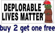 DEPLORABLE LIVES MATTER - Bumper Sticker Trump Hillary Pepe Frog - GoGostickers