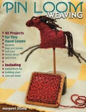 Pin Loom Weaving : 40 Projects for Tiny Hand Looms by Margaret Stump (2014,...