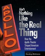 Ain't Nothing Like the Real Thing : How the Apollo Theater Shaped American...