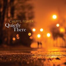 Cheryl Fisher - Quietly There [CD]