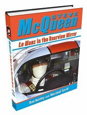 Steve McQueen: Le Mans in the Rearview Mirror by Don Nunley w/ Marshall Terrill
