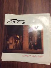Toto- Without Your Love- Camt Stand it Any Longer Unplayed 45 rpm